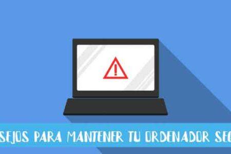 consejos para mantener tu ordenador seguro