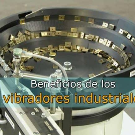 beneficios de los vibradores industriales